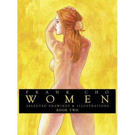 Frank Cho: Women: Selected Drawings & Illustrations Volume 2