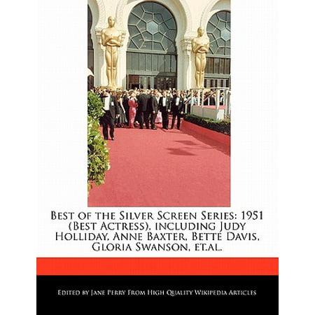 - Best of the Silver Screen Series : 1951 (Best Actress), Including Judy Holliday, Anne Baxter, Bette Davis, Gloria Swanson, Et.Al.