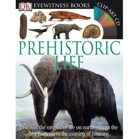 DK Eyewitness Books: Prehistoric Life : Discover the Origins of Life on Earth from the First Bacteria to the Coming of (The History Of Life On Earth Worksheet Answers)