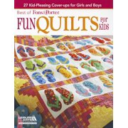Best of Fons & Porter: Fun Quilts for Kids : 27 Kid-Pleasing Cover-Ups for Girls and Boys