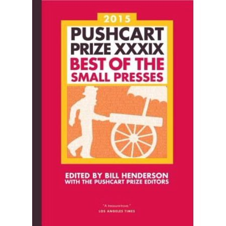 Pushcart Prize XXXIX 2015: Best of the Small Presses