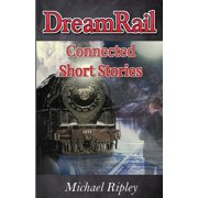 Dreamrail: Connected Short Stories (Paperback)