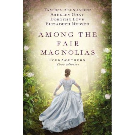 Among the Fair Magnolias : Four Southern Love Stories - Little Gem Southern Magnolia