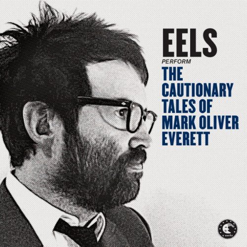 Cautionary Tales Of Mark Oliver Everett