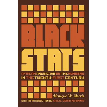 Black Stats : African Americans by the Numbers in the Twenty-First (Number One Public High School In America)