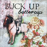 LPG Greetings Life Lines Buck Up Buttercup by Kari Thies Graphic Art Plaque