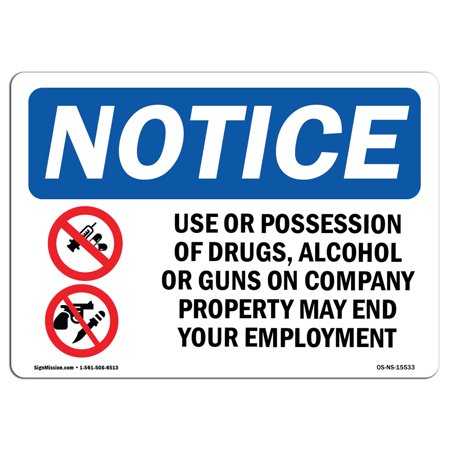 OSHA Notice Sign - NOTICE Drugs, Alcohol Or Guns May End Employment   Choose from: Aluminum, Rigid Plastic or Vinyl Label Decal   Protect Your Business, Work Site, Warehouse & Shop   Made in the