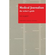 Medical Journalism: The Writer's Guide (Paperback)