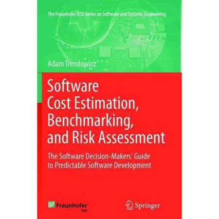 Software Cost Estimation  Benchmarking  And Risk Assessment  The Software Decision Makers Guide To Predictable Software Development