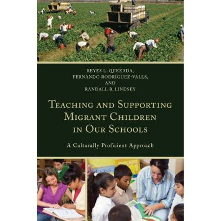 Teaching And Supporting Migrant Children In Our Schools  A Culturally Proficient Approach