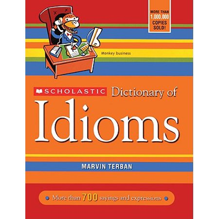 Scholastic Dictionary of Idioms](Halloween Idioms For Kids)