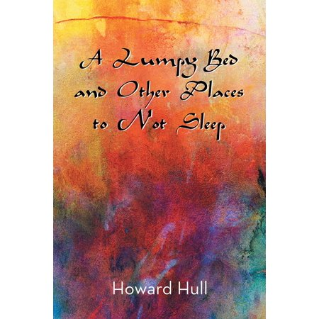 A Lumpy Bed and Other Places to Not Sleep - eBook