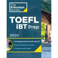 Princeton Review TOEFL iBT Prep with Audio CD, 2020 : Practice Test + Audio CD + Strategies & Review