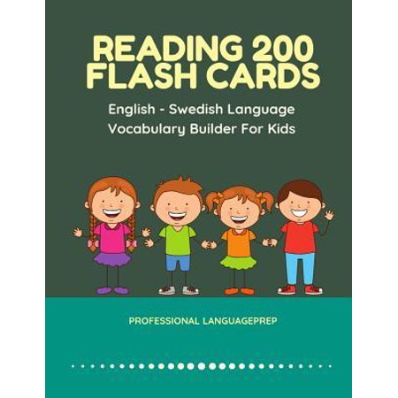 Reading 200 Flash Cards English - Swedish Language Vocabulary Builder For Kids: Practice Basic Sight Words list activities books to improve reading sk