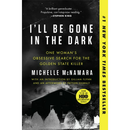 I'll Be Gone in the Dark: One Woman's Obsessive Search for the Golden State