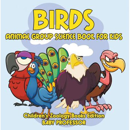 Birds: Animal Group Science Book For Kids | Children's Zoology Books Edition - (Names For Groups Of Animals And Birds)