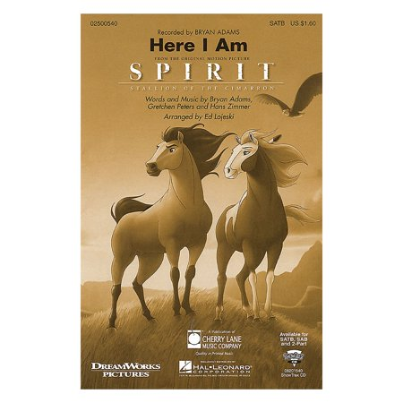 Cherry Lane Here I Am (from Spirit: Stallion of the Cimarron) SATB by Bryan Adams arranged by Ed