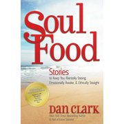 Soul Food : Stories to Keep You Mentally Strong, Emotionally Awake, & Ethically Straight