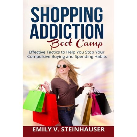 Shopping Addiction Boot Camp: Effective Tactics to Help You Stop Your Compulsive Buying and Spending Habits - Best Buy Hours On Sunday