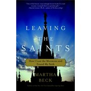 Leaving the Saints : How I Lost the Mormons and Found My Faith