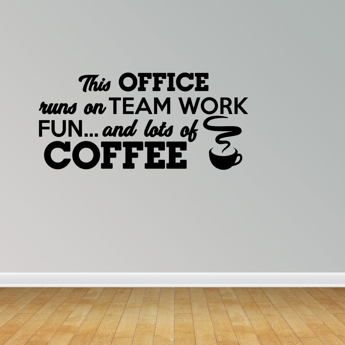 Office Runs On Teamwork And Coffee Break Room Decal Vinyl Wall Decals  Office Decal JP157