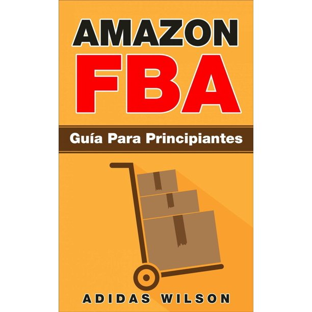 Amazon FBA: Guía Para Principiantes - eBook