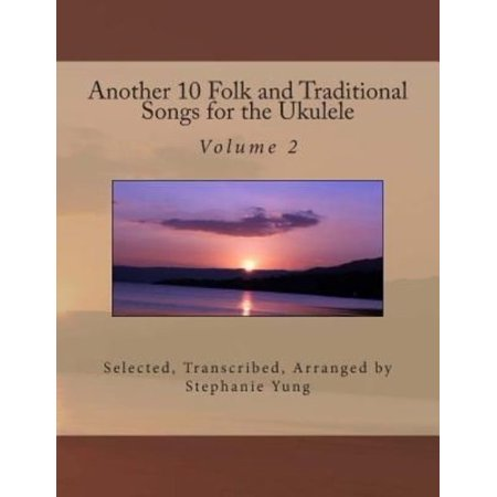 Another 10 Folk And Traditional Songs For The Ukulele