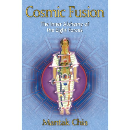 Cosmic Fusion   The Inner Alchemy Of The Eight Forces