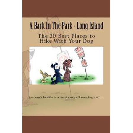 A Bark In The Park-Long Island: The 20 Best Places To Hike With Your Dog -