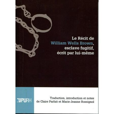 Le récit de William Wells Brown, esclave fugitif, écrit par lui-même - eBook