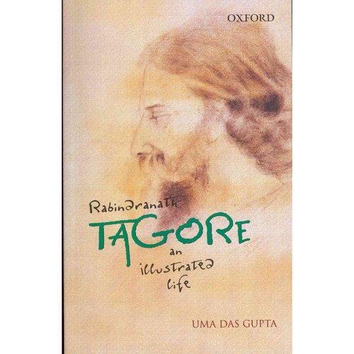 Rabindranath Tagore: An Illustrated Life