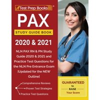 PAX Study Guide Book 2020 & 2021 : NLN PAX RN & PN Study Guide 2020 & 2021 and Practice Test Questions for the NLN Pre Entrance Exam [Updated for the NEW Outline] (Paperback)