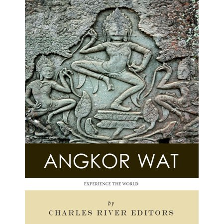 Experience Angkor Wat (Illustrated) - eBook (In The Mood For Love Angkor Wat)