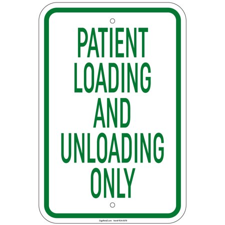 12 Inch Top Loading - Heavy Gauge Patient Loading And Unloading Only Sign 12 x 18 inch Aluminum Signs