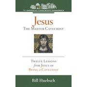 Jesus, the Master Catechist - eBook