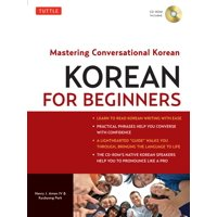 Korean for Beginners : Mastering Conversational Korean (CD-ROM Included)