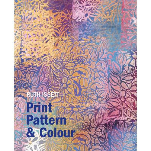 Print, Pattern & Colour: For Paper and Fabric