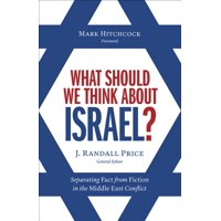 What Should We Think about Israel?: Separating Fact from Fiction in the Middle East Conflict (Paperback)