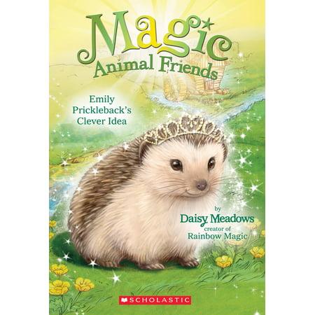 Magic Animal Friends #6 Emily : Prickleback's Clever Idea