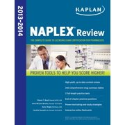 Kaplan NAPLEX Review 2013-2014: The Complete Guide to Licensing Exam Certification for Pharmacists (Kaplan NAPLEX Review: The Complete Guide to Licensing Exam)