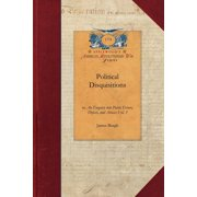 Papers of George Washington: Revolutionary War: Political Disquisitions, Vol. 3: Or, an Enquiry Into Public Errors, Defects, and Abuses Vol. 3 (Paperback)