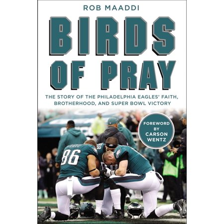 Birds of Pray : The Story of the Philadelphia Eagles' Faith, Brotherhood, and Super Bowl (Super Bowl Score At End Of 3rd Quarter)