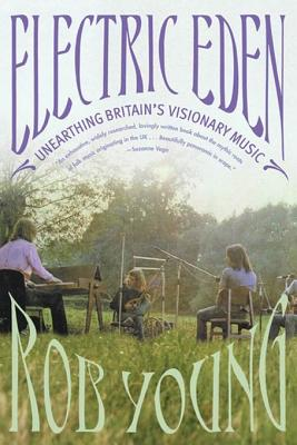 Electric Eden : Unearthing Britain's Visionary Music by Farrar Strauss & Giroux-3pl