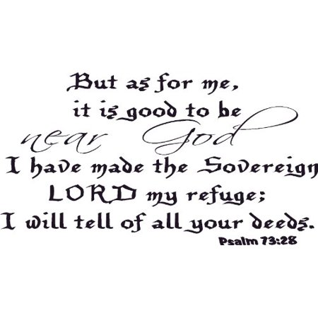 Psalm 73:28, Vinyl Wall Art, But As for Me Good to Be Near God Sovereign Lord Refuge - School Supplies Store Near Me