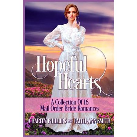Hopeful Hearts : A Collection of 16 Mail Order Bride (Best Mail Order Steaks Reviews)