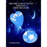 The Girl in Blue Velvet Who Fell From the Stars - eBook