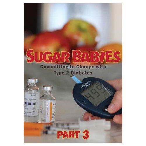 Sugar Babies: The Bitter Sweet Truth About Diabetes (Part 3) [Short] (2014)