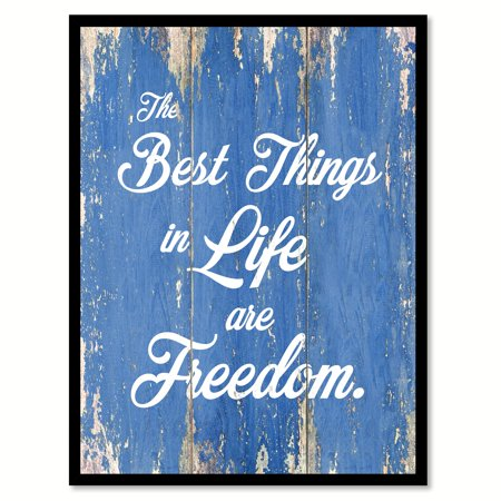 The Best Things In Life Are Freedom Motivation Quote Saying Blue Canvas Print Picture Frame Home Decor Wall Art Gift Ideas 28