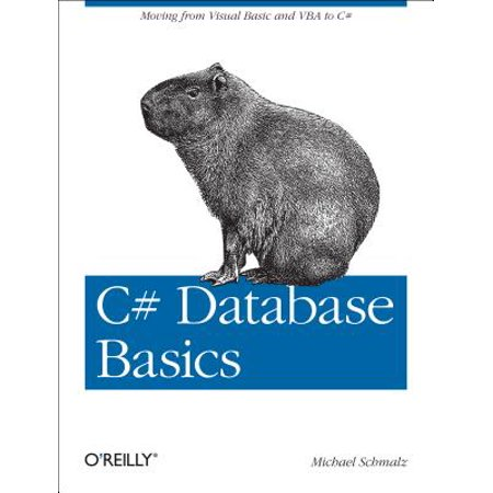 C# Database Basics : Moving from Visual Basic and VBA to