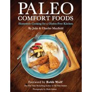 Paleo Comfort Foods : Homestyle Cooking for a Gluten-Free Kitchen